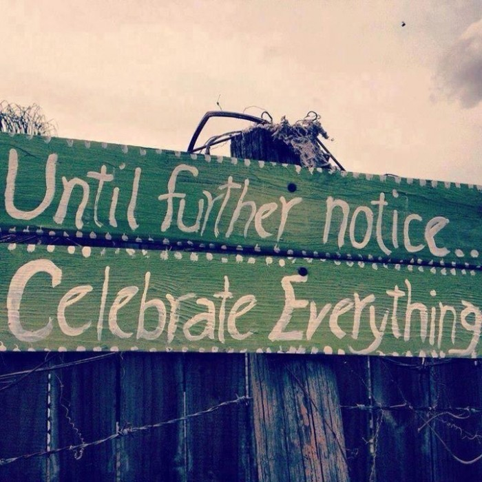 Until-further-notice-celebrate-everything
